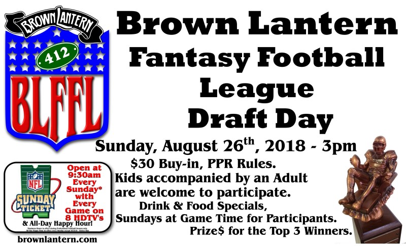 Brown Lantern Fantasy Football League Draft Day, Sunday, August 26th, 2018 @ 3pm