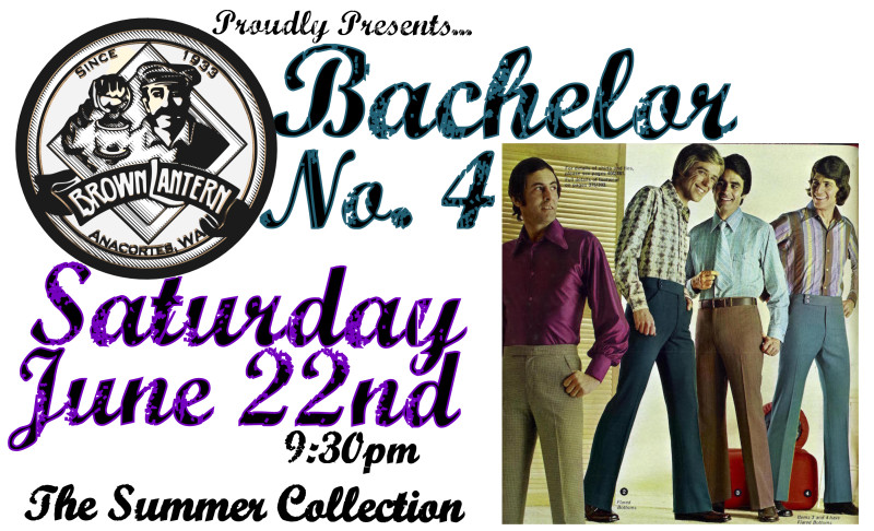 Bachelor No.4, Saturday, June 22nd, 2019 @ 9:30pm