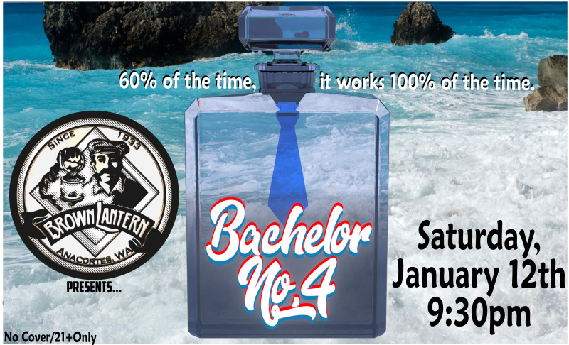 Bachelor No. 4, Saturday, January 12th, 2019 @ 9:30pm