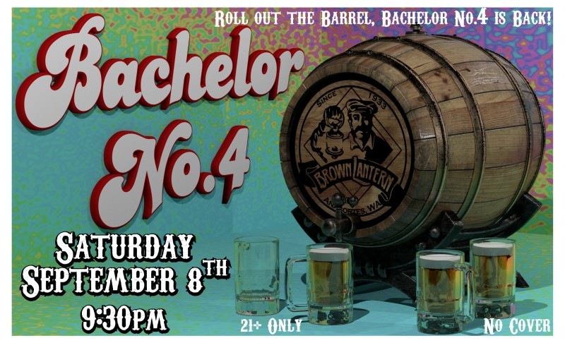 Bachelor No.4, Saturday, September 8th, 2018 @ 9:30pm
