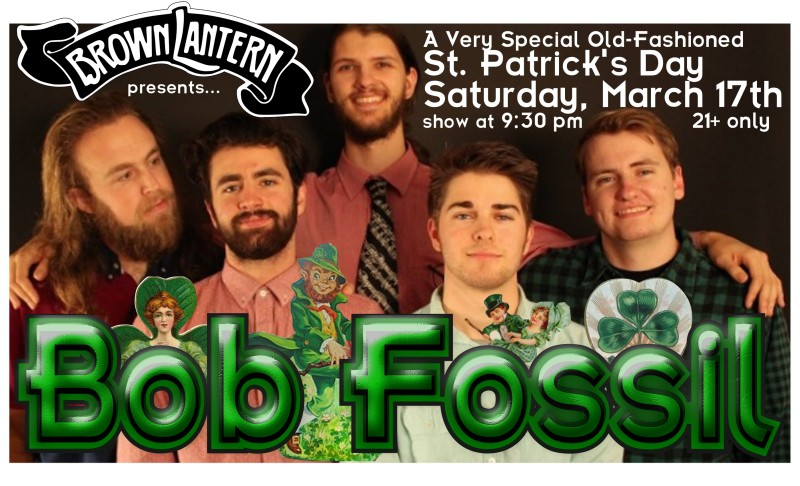 Bob Fossil, Saturday, March 17th, 2018 @ 9:30pm