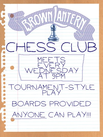 Brown Lantern Chess Club every Wednesday at 9pm