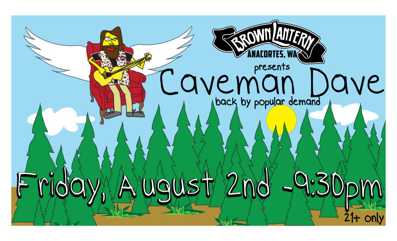 Caveman Dave, Friday, August 2nd @ 9:30pm