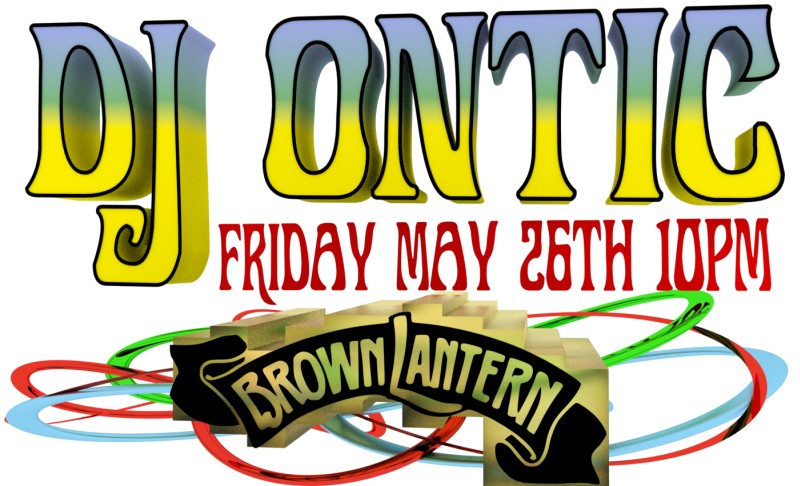 DJ ONTIC - Last Friday Night Dance Party, Friday, May 26th, 2017 @ 10pm