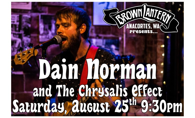 Dain Norman and The Chrysalis Effect, Saturday, August 25th, 2018 @ 9:30pm