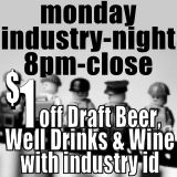 Monday Industry Night 8pm to close