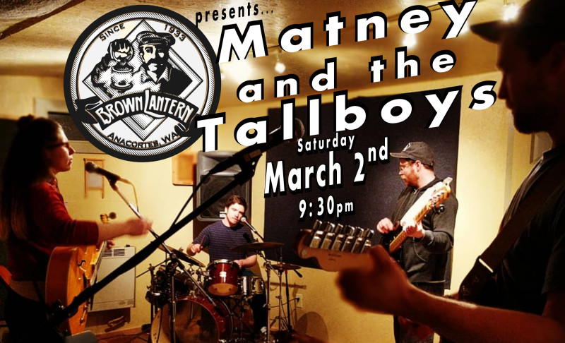 Matney and the Tallboys, Saturday, March 2nd, 2019 @ 9:30pm