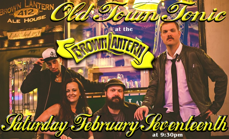 Old Town Tonic , Saturday, February 17th, 2018 @ 9:30pm