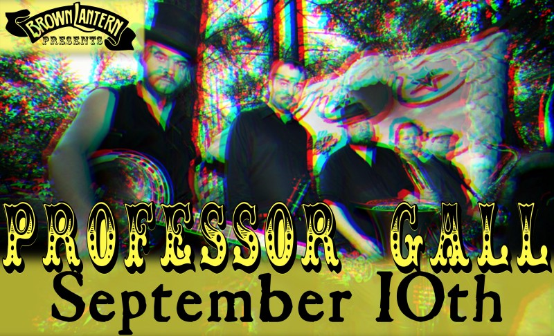 Professor Gall, Saturday, September 10th, 9:30pm
